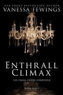 Enthrall Climax by USA Today Bestselling Author Vanessa Fewings - Book 8 in the Enthrall Sessions
