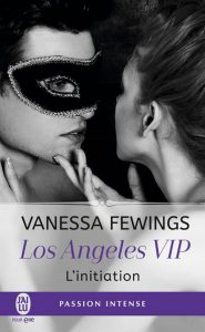 Los Angeles VIP: L'initiation by Vanessa Fewings