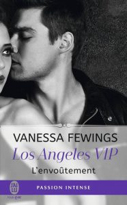 Los Angeles VIP: L'envoûtement by Vanessa Fewings
