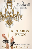Richard's Reign, by USA Today Bestselling author Vanessa Fewings