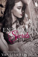 Enthrall Secrets, by USA Today Bestselling author Vanessa Fewings