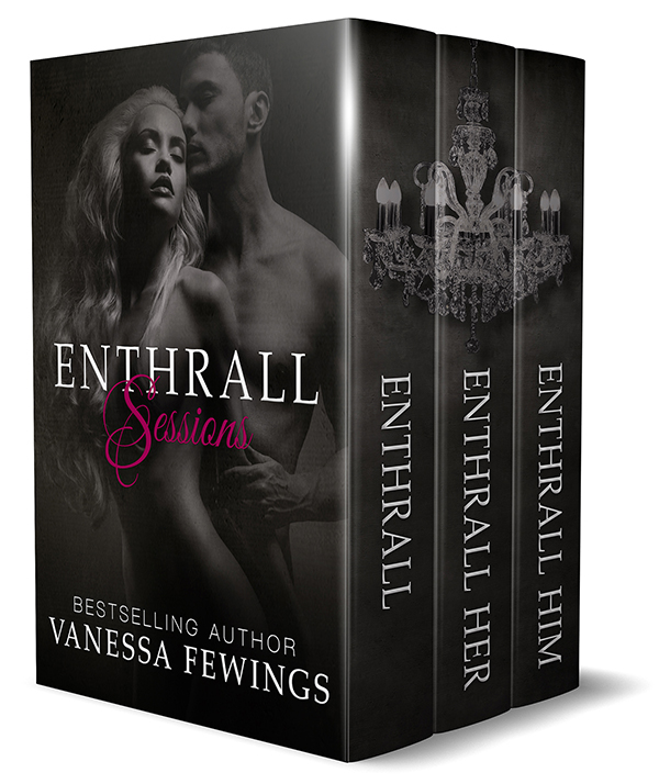 Enthrall Sessions (Enthrall, Enthrall Her & Enthrall Him Box Set): The Complete ENTHRALL SESSIONS Trilogy