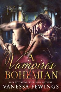 A Vampires Bohemian - Book 4 in the Stone Masters Vampire Series by Vanessa Fewings