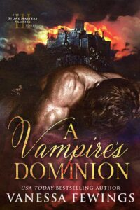 A Vampires Dominion, book 3 in the Stone Masters Vampire Series by Bestselling Romance Author Vanessa Fewings