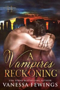 A Vampire's Reckoning, Book 2 in the Stone Masters Vampire Series by bestselling romance author Vanessa Fewings