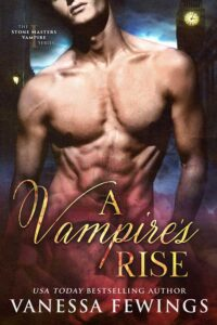 A Vampire's Rise - Book One in the Stone Masters Vampire Series by Vanessa Fewings
