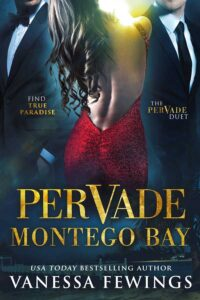 Pervade Montego Bay - Book Two in the Pervade Duet by Bestselling Romance Author Vanessa Fewings